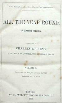 A Tale of Two Cities). From April 30, 1859 - All the Year Round. A Weekly Journal. Volume 1.