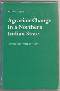 Agrarian Change in a Northern Indian State:   Uttar Pradesh, 1819-33