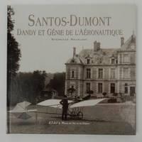 Santos-Dumont Dandy et Génie de 'Aéronautique