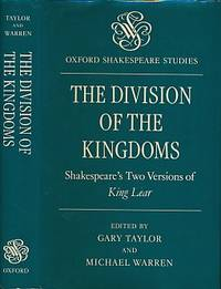The Divisions of the Kingdoms. Shakespeare's Two Versions of King Lear