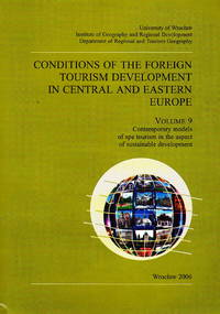 Conditions of Foreign Tourism Development in Central and Eastern Europe: Vol. 9 (Contemporary Models of Spa Tourism in the Aspect of Sustainable Development)
