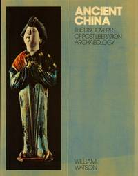 image of Ancient China: The Discoveries of Post Liberation Archaeology