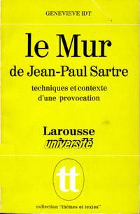 Le Mur de Jean Paul Sartre: Techniques et contextes d'une provocation (Collection thèmes et textes)