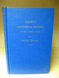 image of Society, Manners & Politics in the United States (Reprints of Economic Classics)