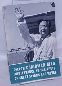 image of Follow Chairman Mao and advance in the teeth of great storms and waves