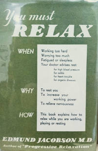 image of You Must Relax:  A Practical Method of Reducing the Strains of Modern  Living