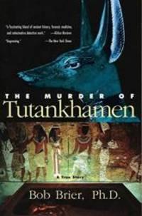 The Murder of Tutankhamen by Bob Brier - Paperback - 2010-01-07 - from Books Express and Biblio.com