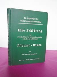 Die Etymologie der Phanerogamennomenclatur. Eine Erklärung der wissenschaftlichen, der deutschen, französischen, englischen und holländischen Pflanzennamen.