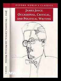 Occasional, critical, and political writing / James Joyce; edited with an introduction and notes...