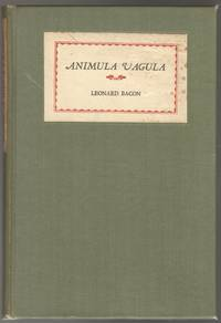 ANIMULA VAGULA by  Leonard BACON - Signed First Edition - 1926 - from Brian Cassidy Bookseller at Type Punch Matrix (SKU: 41392)