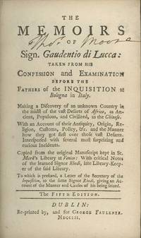 The Adventures of Sigr. Gaudentio di Lucca: Taken from His Confession and Examination Before the Fathers of the Inquisition at Bologna in Italy