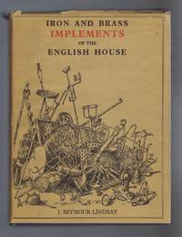 Iron and Brass Implements of the English House. Chapters in Art Series - No. 39