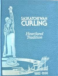 Saskatchewan Curling - Heartland Tradition
