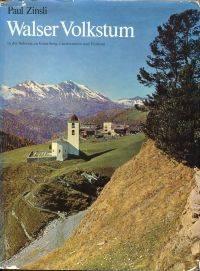 Walser Volkstum in der Schweiz, in Vorarlberg, Liechtenstein und Piemont. by  Paul Zinsli - 1970  - from Buecher Eule and Biblio.com