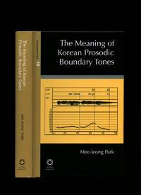 The Meaning of Korean Prosodic Boundary Tones [Languages of Asia Series Volume 10] by  Mee-Jeong Park - First Edition - 2013 - from Little Stour Books PBFA and Biblio.co.uk