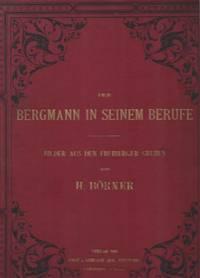 Der Bergmann in Seinem Berufe.  Bilder aus den Freiberger Gruben Mit Magnesiumblitzlicht Aufgenommen