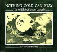 image of Nothing Gold Can Stay The Wildlife of Upper Canada