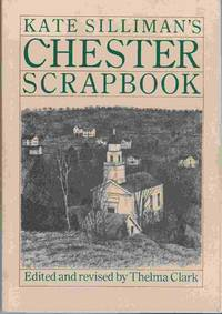 Kate Silliman's Chester Scrapbook