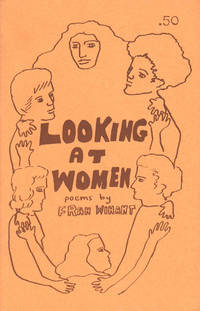 Looking At Women. Poems by Fran Winant