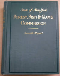 Seventh Report of the Forest, Fish and Game Commission of the State of New  York