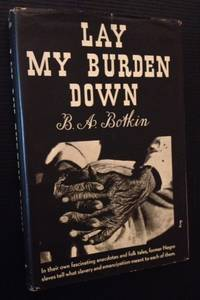 Lay My Burden Down: A Folk History of Slavery