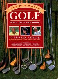 The PGA World Golf Hall Of Fame Book by  Gerald Astor - 1st Edition - 1991 - from Chris Hartmann, Bookseller and Biblio.com