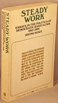 image of Steady Work; Essays in the Politics of Democratic Radicalism 1953-1966.