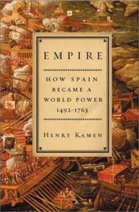 image of Empire : How Spain Became a World Power, 1492-1763