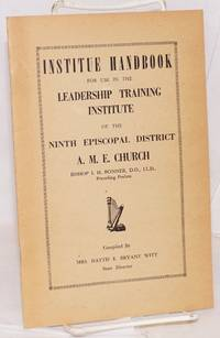 image of Institute handbook for use in the leadership training institute of the ninth Episcopal district, A.M.E. Church, Bishop I. H. Bonner, presiding prelate
