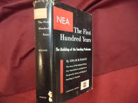 NEA. The First Hundred Years. The Building of the Teaching Profession. National Education...
