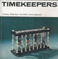 Timekeepers. A Science Museum Illustrated Booklet [ Clocks, Watches, Sundials, Sand-glasses