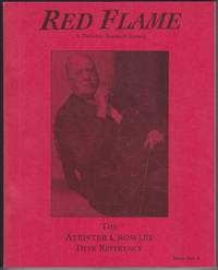Red Flame, A Thelemic Research Journal. Issue No. 4. The Aleister Crowley Desk Reference