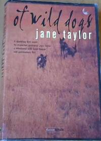 Of Wild Dogs by  Jane Taylor  - Paperback  - First Edition  - 2005  - from Chapter 1 Books (SKU: bgsv)