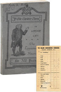"""Book of the Cheese: Being Traits and Stories of """"Ye Olde Cheshire Cheese,"""" Wine Office Court, Fleet Street, London, E.C."""