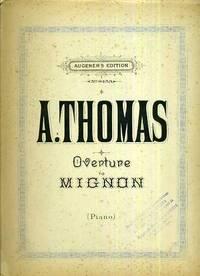 A. Thomas Overture to Mignon Piano Augener's Edition No. 8453