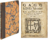 A Gagg to Love's Advocate: Or, An Assertion of the Justice of the..