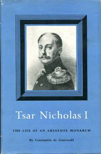 image of Tsar Nicholas I : The Life of an Absolute Monarch