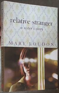image of Relative Stranger ; A Sister's Story