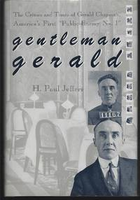 "GENTLEMAN GERALD The Crimes and Times of Gerald Chapman America's First  ""Public Enemy No. 1"""