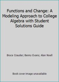 image of Functions and Change: A Modeling Approach to College Algebra with Student Solutions Guide