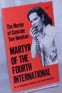 image of The murder of comrade Tom Henehan: martyr of the Fourth International