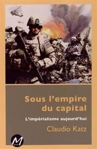 image of Sous l'empire du capital : L'impérialisme aujourd'hui