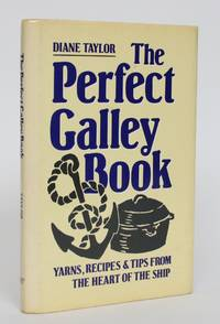image of The Perfect Galley Book: Yarns, Recipes, &Tips from Heart of the Ship