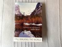 image of Still Walking the World: Quotations from the Writings of John Muir