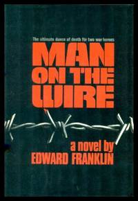 MAN ON THE WIRE - A Novel