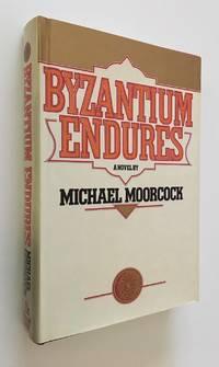 Byzantium Endures A Novel