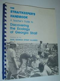 The Straitkeeper's Handbook : A Teacher's Guide to Discovering the Ecology of Georgia Strait