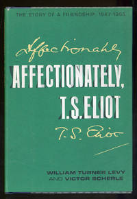 Affectionately, T.S. Eliot: The Story of A Friendship 1947-1965