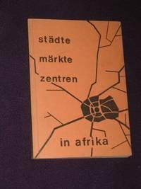Stadte Markte Zentren in Afrika (SIGNED COPY)