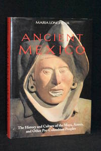 image of Ancient Mexico: The History and Culture of the Maya, Aztecs, and Other Pre-Columbian Peoples